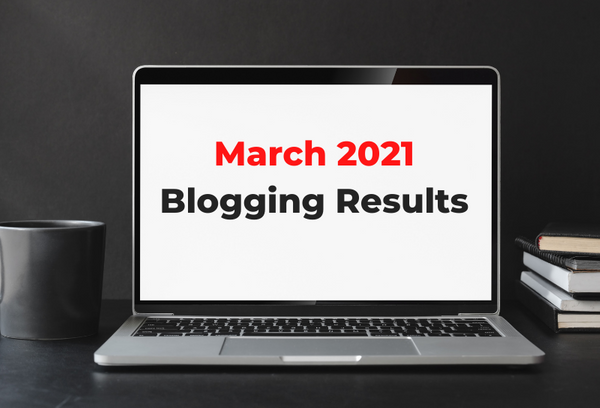 March 2021 Blogging Income & Revenue Report